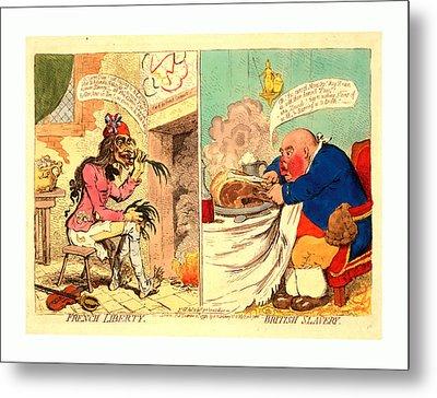 French Liberty  British Slavery, Gillray Metal Print by English School
