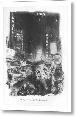 Geez, Here Comes The Fire Department! Metal Print by William Galbraith Crawford