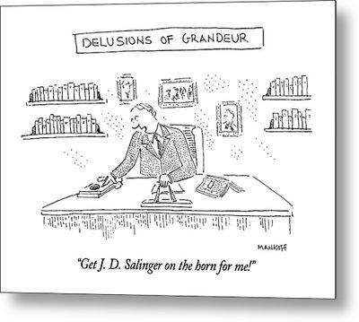 Get J. D. Salinger On The Horn For Me! Metal Print