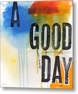 Good Day Metal Print by Linda Woods