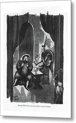Henry Viii Discloses His Dream Life Metal Print