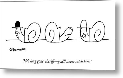 He's Long Gone Metal Print by Charles Barsotti