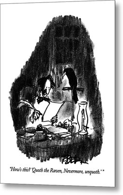 How's This?  'quoth The Raven Metal Print by Robert Weber