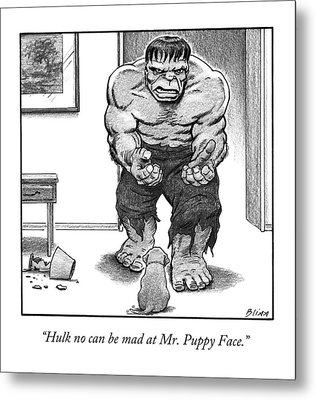 Hulk No Can Be Mad At Mr. Puppy Face Metal Print by Harry Bliss