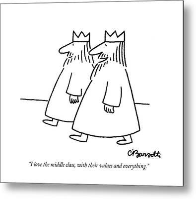 I Love The Middle Class Metal Print by Charles Barsotti