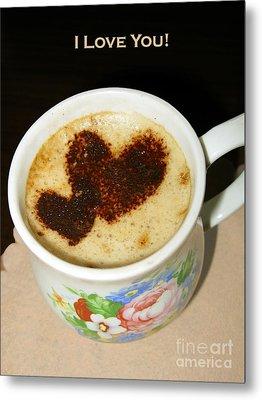 I Love You. Hearts In Coffee Series Metal Print by Ausra Huntington nee Paulauskaite
