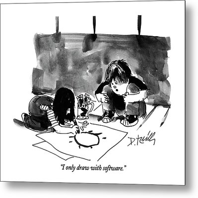 I Only Draw With Software Metal Print by Donald Reilly