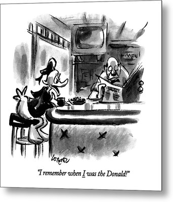 I Remember When I Was The Donald! Metal Print