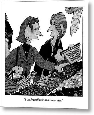 I Use Broccoli Rabe As A Litmus Test Metal Print by William Haefeli