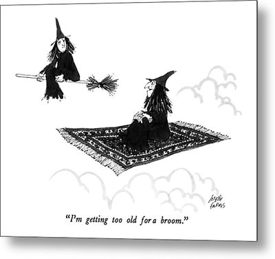 I'm Getting Too Old For A Broom Metal Print by Joseph Farris