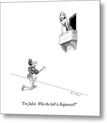 I'm Juliet. Who The Hell Is Rapunzel? Metal Print