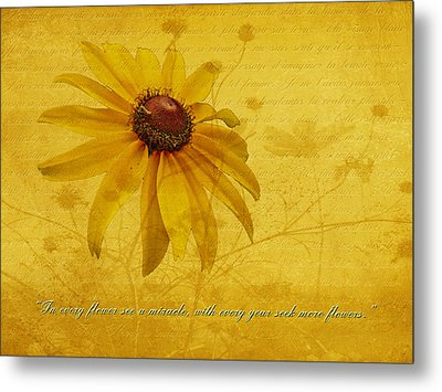 In Every Flower See A Miracle Metal Print by Mother Nature