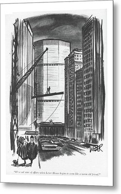 It's A Sad State Of Affairs When Lever House Metal Print by Robert Weber