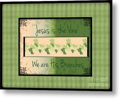 Jesus Is The Vine Metal Print by Sherry Flaker