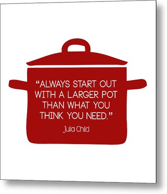 Julia Child's Larger Pot Metal Print