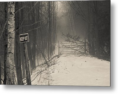 Keep Out Metal Print by Bill Pevlor