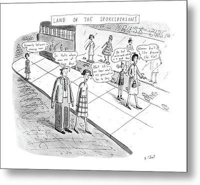 Land Of The Spokespersons Metal Print by Roz Chast