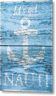 Let's Get Nautical Metal Print