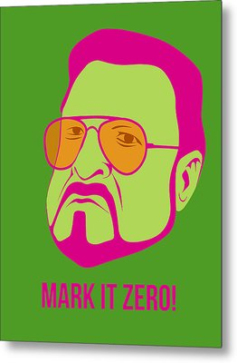 Mark It Zero Poster 2 Metal Print by Naxart Studio