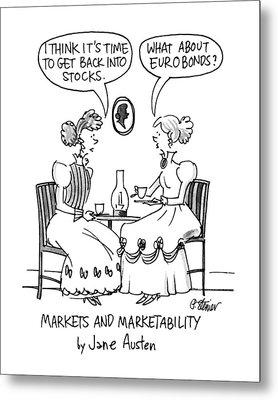 Markets And Marketability By Jane Austen Metal Print by Peter Steiner