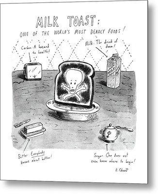 Milk Toast One Of The World's Most Deadly Foods! Metal Print