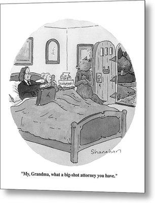 My, Grandma, What A Big-shot Attorney You Have Metal Print