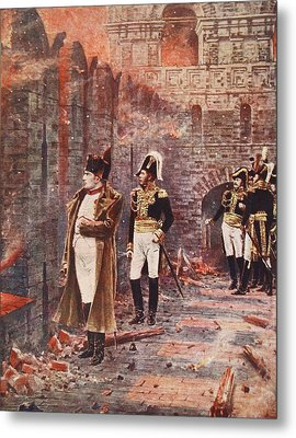 Napoleon Watching The Fire Of Moscow Metal Print by Nikolai Stepanovich Vereshchagin