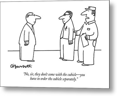 No, Sir, They Don't Come With The Cubicle - Metal Print