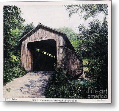 North Pole Covered Bridge Brown County Ohio Metal Print by Rita Miller