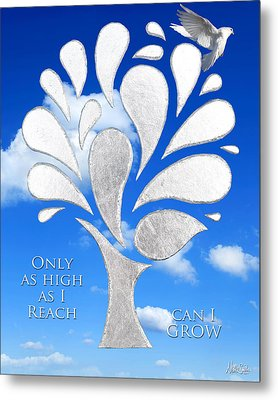 Only As High As I Reach Can I Grow Metal Print