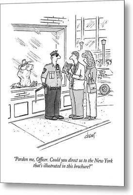 Pardon Me, Officer.  Could You Direct Metal Print by Tom Cheney