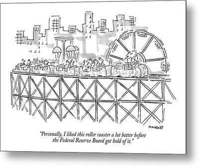 Personally, I Liked This Roller Coaster A Lot Metal Print by Robert Mankoff