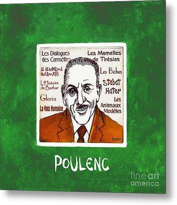 Poulenc Metal Print by Paul Helm