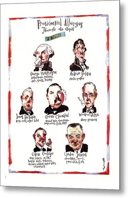 Presidential Allergies Through The Ages: Metal Print