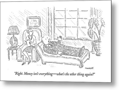 Right. Money Isn't Everything - What's The Other Metal Print