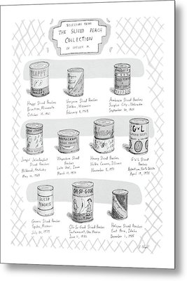 Selections From The Sliced Peach Collection Metal Print by Roz Chast