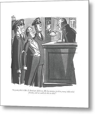 Sergeant, This Is Mr. J. Stanhope Alderson Metal Print