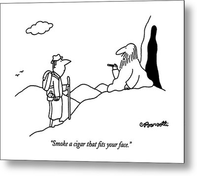 Smoke A Cigar That Fits Your Face Metal Print by Charles Barsotti