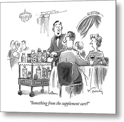 Something From The Supplement Cart? Metal Print