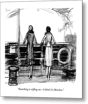 Something Is Sti?ing Me - I Think It's Mencken Metal Print