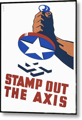 Stamp Out The Axis Metal Print by Unknown