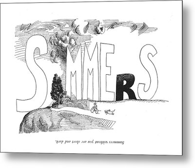 Summers Without You Are Short And Dark Metal Print