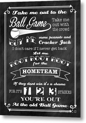 Take Me Out To The Ball Game - Chalkboard Background Metal Print by Ginny Gaura