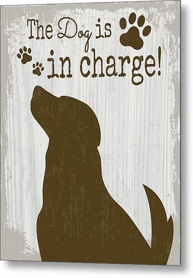 The Dog Is In Charge Metal Print