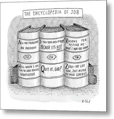 The Encyclopedia Of Job Metal Print by Roz Chast