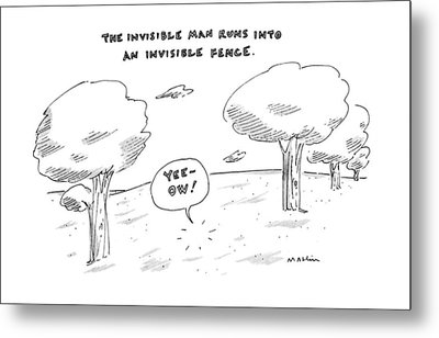 The Invisable Man Runs Into An Invisible Fence Metal Print