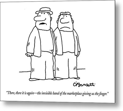 There, There It Is Again - The Invisible Hand  Of Metal Print by Charles Barsotti