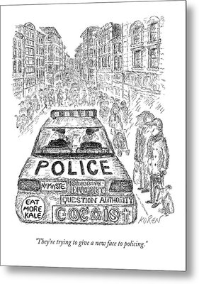 They're Trying To Give A New Face To Policing Metal Print by Edward Koren