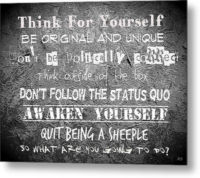 Think For Yourself - Graffiti Art Metal Print by Absinthe Art By Michelle LeAnn Scott