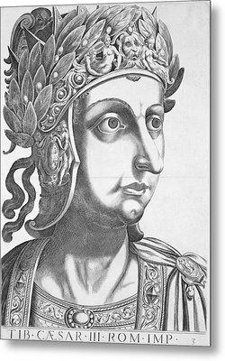 Tiberius Caesar , 1596 Metal Print by Italian School